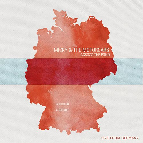 Across the Pond (Live in Germany) by Micky & The Motorcars