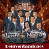 Reinventandonos by Blanco y Negro
