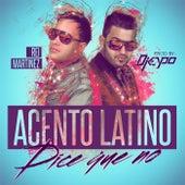 Dice Que No by Acento Latino