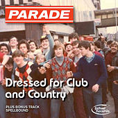 Dressed for Club and Country by Parade