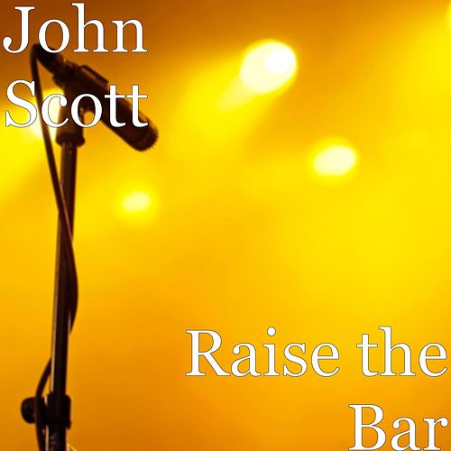 Raise the Bar by John Scott