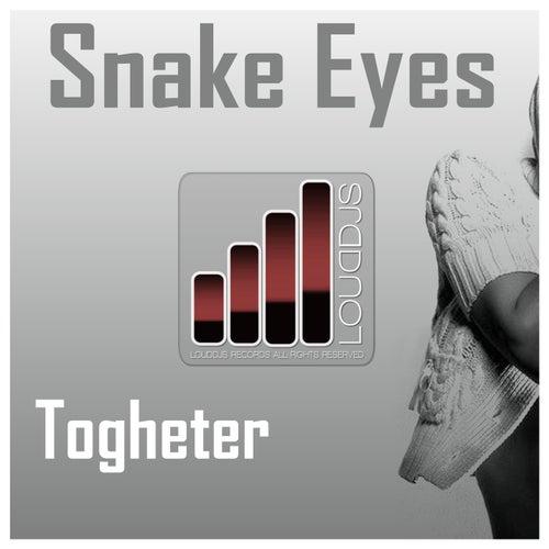 Togheter by Snake Eyes