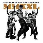 Magic Mike XXL: Original Motion Picture Soundtrack by Various Artists
