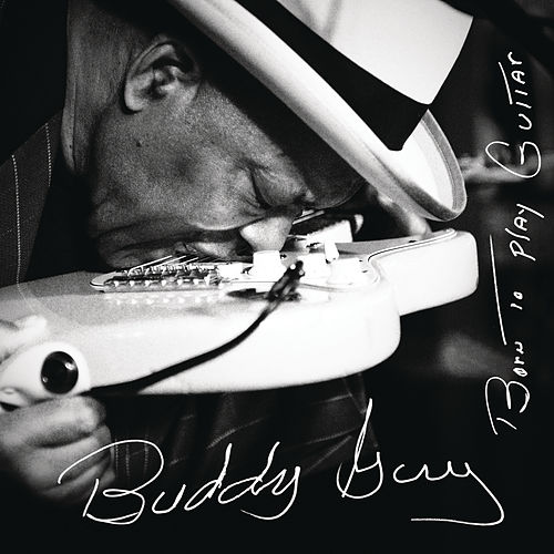 Born To Play Guitar von Buddy Guy