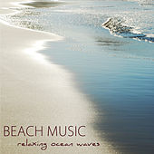 Beach Music – Relaxing Ocean Waves, Soothing Sounds of Nature for Morning Yoga & Relaxation, Serenity through Acoustic Guitar Music & Sound of the Sea by Various Artists