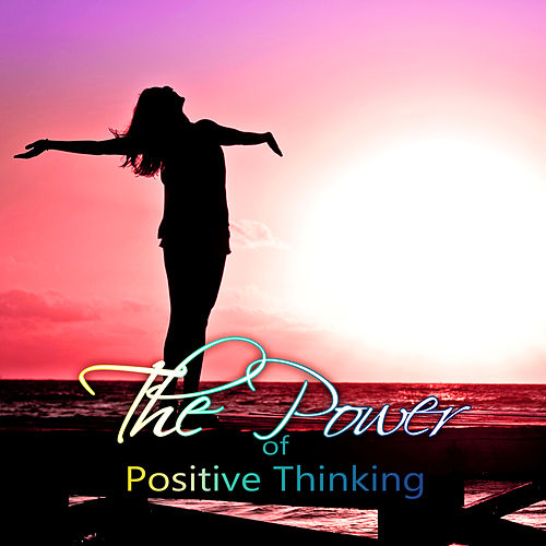 The Power of Positive Thinking - Healing Music Therapy, Piano Pieces for Deep Sleep, Relaxation Meditation, Asian Zen Spa, Shiatsu Massage, Chill & Relax, Wellness and Yoga by Relaxation and Dreams Spa