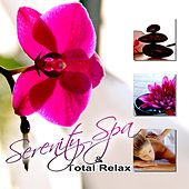 Serenity Spa & Total Relax - Natural Spa Music and Tranquility Spa, Sounds of Nature, New Age, Mindfulness Meditation, Sleep Music and Spa Dreams, Reiki, Healing Massage by Various Artists