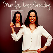 More Joy, Less Brooding by Various Artists