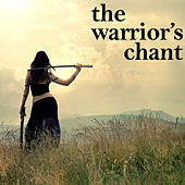 Warrior's Chant by Various Artists