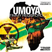 Umoya, Vol. 3 by Timmy Regisford