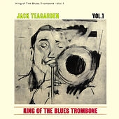 King of the Blues Trombone, Vol. 1 by Jack Teagarden
