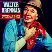 Dutchman's Gold by Walter Brennan