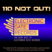 110 Not Out!: The Very Best Of Electronic Gate Records - EP by Various Artists