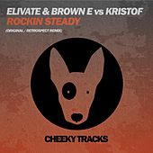Rockin Steady (Elivate & Brown E vs. Kristof) by Elivate