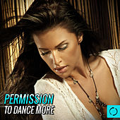 Permission to Dance More by Various Artists