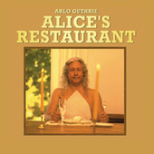 Alice's Restaurant (The Massacree Revisited) by Arlo Guthrie