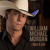 I Met A Girl by William Michael Morgan
