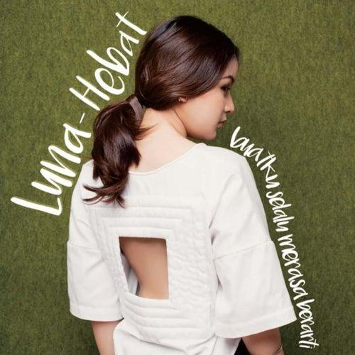 Hebat by Luna