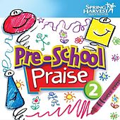 Pre-School Praise, Vol. 2 by Spring Harvest