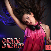 Catch the Dance Fever by Various Artists