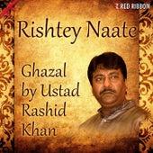 Rishtey Naate by Rashid Khan