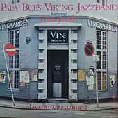 Live at Vingaarden (feat. Theis Jensen) by Papa Bue's Viking Jazzband