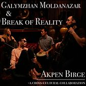 Akpen Birge (feat. Galymzhan Moldanazar) by Break of Reality