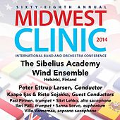 2014 Midwest Clinic: Sibelius Academy Wind Ensemble (Live) by Various Artists