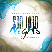 San Juan Nights (feat. Jorgie Milliano) by Randy Nota Loka