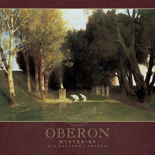 Mysteries / Big Brother / Anthem by Oberon
