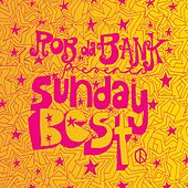 Rob da Bank Presents: Sunday Best (The Best of 1997 'Til Now!) by Various Artists