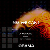 Yes We Can! (A Musical Tribute to the President Obama) by Various Artists