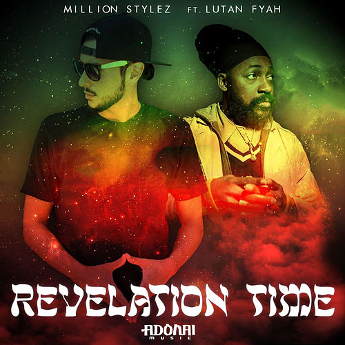 Revelation Time (feat. Lutan Fyah) by Million Stylez