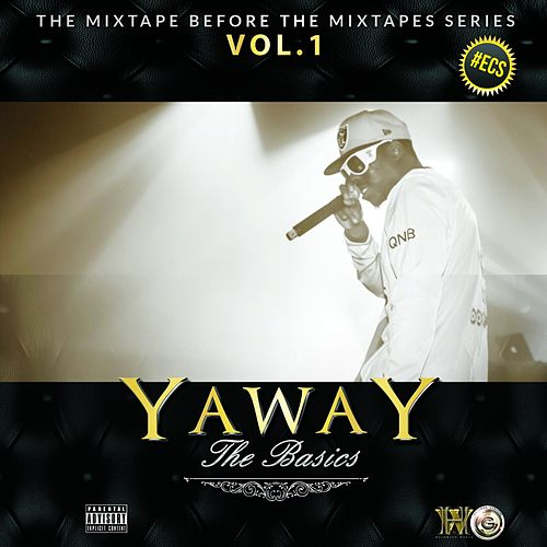 The MixTape Before the MixTapes Series, Vol.1 (The Basics) by Yaway