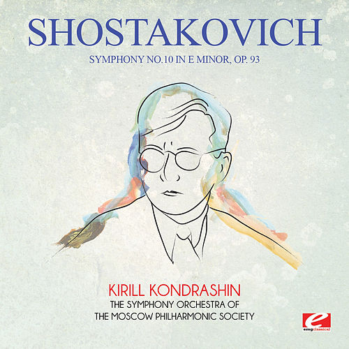 Shostakovich: Symphony No. 10 in E Minor, Op. 93 (Digitally Remastered) by Kirill Kondrashin