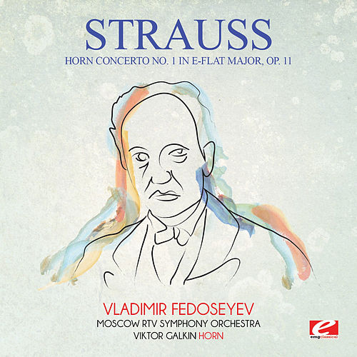 Strauss: Horn Concerto No. 1 in E-Flat Major, Op. 11 (Digitally Remastered) by Vladimir Fedoseyev