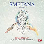 Smetana: Má vlast (Digitally Remastered) by Denis Zsoltay