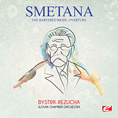 Smetana: The Bartered Bride: Overture (Digitally Remastered) by Bystrik Rezucha