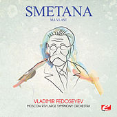 Smetana: Má vlast (Digitally Remastered) by Vladimir Fedoseyev