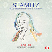 Stamitz: Clarinet Concerto No. 10 in B-Flat Major (Digitally Remastered) by Karl Etti