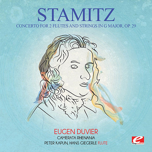 Stamitz: Concerto for 2 Flutes and Strings in G Major, Op. 29 (Digitally Remastered) by Eugen Duvier