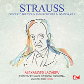 Strauss: Concerto for Violin and Orchestra in D Minor, Op. 8 (Digitally Remastered) by Alexander Lazarev