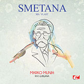 Smetana: Má vlast: II. Vltava (Die Moldau) (Digitally Remastered) by Marko Munih