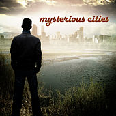Mysterious Cities by Various Artists