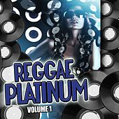 Reggae Platinum, Vol. 1 von Various Artists