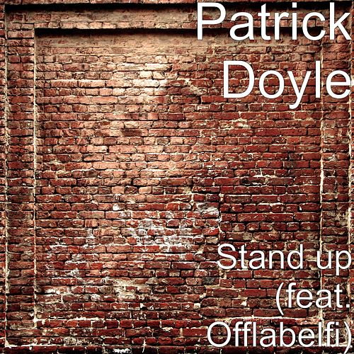 Stand up (feat. Offlabelfi) by Patrick Doyle