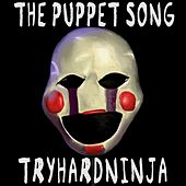 The Puppet Song by TryHardNinja