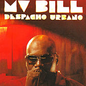 Despacho Urbano by MV Bill