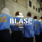 Blasé (feat. Future & Rae Sremmurd) by Ty Dolla $ign
