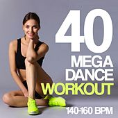 40 Mega Dance Workout BPM 140 - 160 by Various Artists